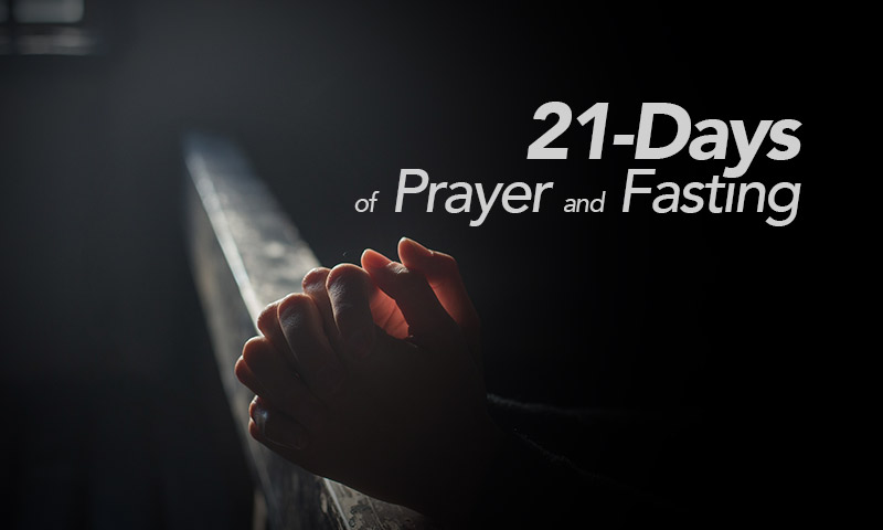 21Days of prayer and fasting